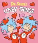 Dr. Seuss's Lovey Things (Dr. Seuss's Things Board Books) Cover Image