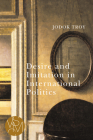 Desire and Imitation in International Politics (Studies in Violence, Mimesis & Culture) Cover Image