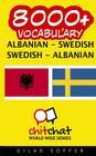 8000+ Albanian - Swedish Swedish - Albanian Vocabulary Cover Image