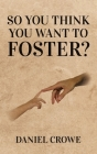 So you think you want to foster? Cover Image