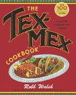 The Tex-Mex Cookbook: A History in Recipes and Photos Cover Image
