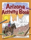 Arizona Activity Book (Color and Learn) Cover Image