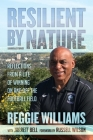 Resilient by Nature: Reflections from a Life of Winning On and Off the Football Field Cover Image