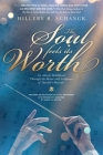 The Soul Feels Its Worth: An Advent Devotional Through the Music and Scriptures of Handel's Messiah Cover Image