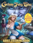 Grimm Fairy Tales Adult Coloring Book: 50 Incredible Coloring Pages of Grimm Fairy Tales Cover Image