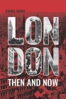 London Then And Now: Photography Collection Book London 100 Years Ago And Now Cover Image
