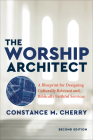 The Worship Architect: A Blueprint for Designing Culturally Relevant and Biblically Faithful Services Cover Image