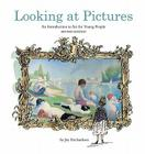 Looking at Pictures Revised Edition: An Introduction to Art for Young People Cover Image