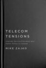 Telecom Tensions: Internet Service Providers and Public Policy in Canada Cover Image