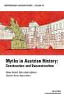 Myths in Austrian History (Contemporary Austrian Studies, Vol. 29): Construction and Deconstruction Cover Image