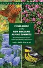 Field Guide to the New England Alpine Summits: Mountaintop Flora and Fauna in Maine, New Hampshire, and Vermont Cover Image