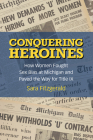 Conquering Heroines: How Women Fought Sex Bias at Michigan and Paved the Way for Title IX Cover Image