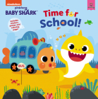 Baby Shark: Time for School! Cover Image