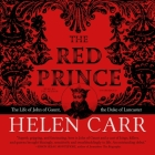 The Red Prince Lib/E: The Life of John of Gaunt, the Duke of Lancaster Cover Image