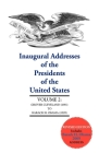 Inaugural Addresses, V2 Do Not Use: Volume 2: Grover Cleveland (1885) to Barack H. Obama (2009) (Updated) (Inaugural Addresses of the Presidents of the United States #2) Cover Image
