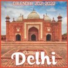 Delhi Calendar 2021-2022: April 2021 Through December 2022 Square Photo Book Monthly Planner Delhi, small calendar Cover Image
