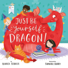 Just Be Yourself, Dragon! (Clever Storytime) Cover Image