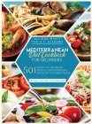 Mediterranean Diet Cookbook for Beginners: 501 Recipes to Lose Weight - Speed Up Your Metabolism and Boost Your Heart Health. Try the 21-Day Meal Plan Cover Image