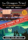 The Hit the Trail! (Two Books in One): The Race to Chimney Rock and Danger at the Haunted Gate (The Oregon Trail) Cover Image