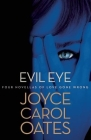 Evil Eye: Four Novellas of Love Gone Wrong Cover Image