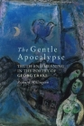 The Gentle Apocalypse: Truth and Meaning in the Poetry of Georg Trakl (Studies in German Literature Linguistics and Culture) Cover Image