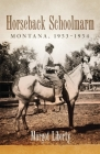 Horseback Schoolmarm: Montana, 1953-1954 Cover Image