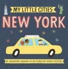 My Little Cities: New York: (Travel Books for Toddlers, City Board Books) Cover Image