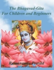 The Bhagavad-Gita (For Children and Beginners): In both English and Hindi lnguages Cover Image