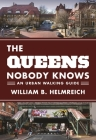 The Queens Nobody Knows: An Urban Walking Guide Cover Image