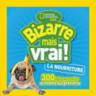 National Geographic Kids: Bizarre Mais Vrai! La Nourriture Cover Image