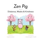 Zen Pig: Distance, Masks & Kindness Cover Image