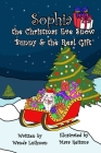 Sophia the Christmas Eve Snow Bunny & The Real Gift Cover Image