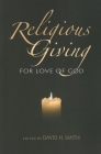 Religious Giving: For Love of God (Philanthropic and Nonprofit Studies) Cover Image