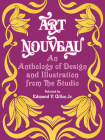 Art Nouveau: An Anthology of Design and Illustration from