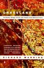 Grassland: The History, Biology, Politics and Promise of the American Prairie Cover Image