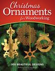 Christmas Ornaments for Woodworking: 300 Beautiful Designs Cover Image