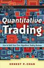 Quantitative Trading: How to Build Your Own Algorithmic Trading Business (Wiley Trading #381) Cover Image