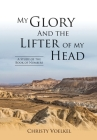 My Glory and the Lifter of My Head: A Study of the Book of Numbers Cover Image