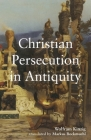 Christian Persecution in Antiquity Cover Image