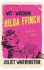 The Wit & Wisdom Of Hilda Ffinch: The Bird With All The Answers Cover Image