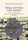 From Cotton and Smoke: Lódź - Industrial City and Discourses of Asynchronous Modernity, 1897-1994 Cover Image