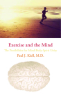 Exercise and the Mind: The Possibilities for Mind-Body-Spirit Unity Cover Image