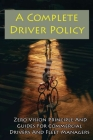A Complete Driver Policy: Zero Vision Principle And Guides For Commercial Drivers And Fleet Managers: Defensive Driving Policy Sample Cover Image