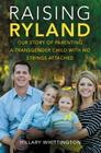 Raising Ryland: Our Story of Parenting a Transgender Child with No Strings Attached Cover Image