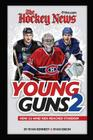 The Hockey News Young Guns 2: How 25 Whiz Kids Reached Stardom Cover Image