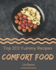 Top 202 Yummy Comfort Food Recipes: A Must-have Yummy Comfort Food Cookbook for Everyone Cover Image