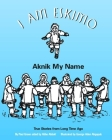 I Am Eskimo: Aknik My Name Cover Image