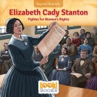 Elizabeth Cady Stanton: Fighter for Women's Rights Cover Image