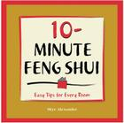 10-Minute Feng-Shui: Easy Tips for Every Room (10 Minute) Cover Image