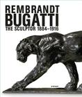 Rembrandt Bugatti: The Sculptor 1884 - 1916 Cover Image